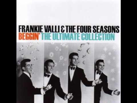 Frankie Valli & The Four Seasons - Beggin'...