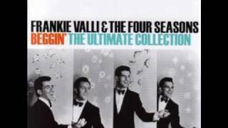 Frankie Valli & The Four Seasons - Beggin