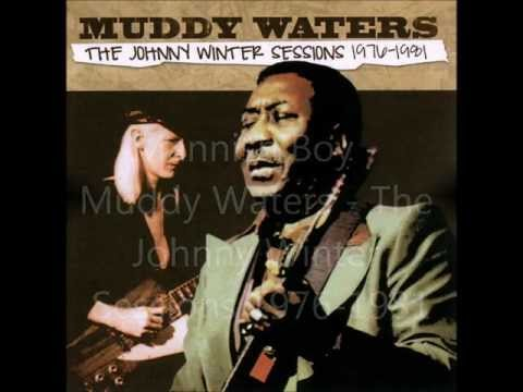 Mannish Boy  Muddy Waters Sound in HQ  The Johnny Winter Sessions 19761981