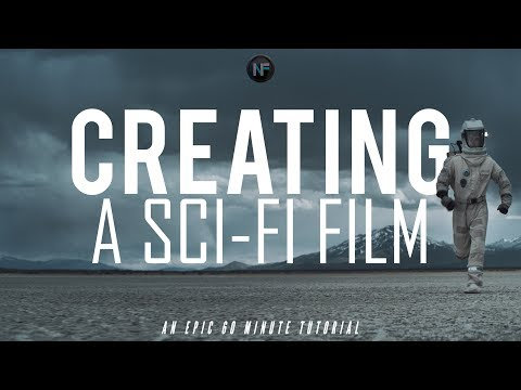 CREATING A SCI-FI FILM (60 Minute Filmmaking Tutorial)