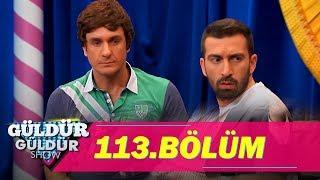 Güldür Güldür Show 113.Bölüm (Tek Parça Full HD)