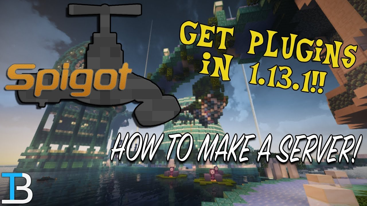 How To Make A Spigot Server in Minecraft 1.13.1 (Play Plugins with Your Friends in Minecraft!)
