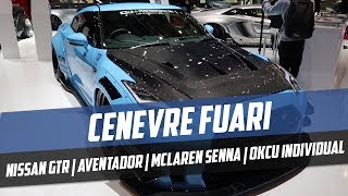 Liberty Walk GTR Aventador | McLaren Senna | OKCU Individual | l Cenevre Fuarı dogan kabak