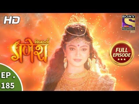 Vighnaharta Ganesh - Ep 185 - Full Episode - 8th May, 2018