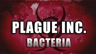 Plague Inc Evolved Walkthrough: Bacteria [Mega Brutal / No Genes]