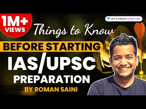 Must Know Things Before Starting IAS/UPSC Preparation by Roman Saini - Unacademy