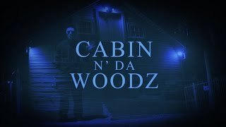 Cabin N' Da Woodz (Official Trailer)