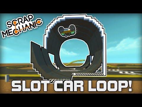 Epic Slot Car Loop and New Track! (Scrap Mechanic #199)