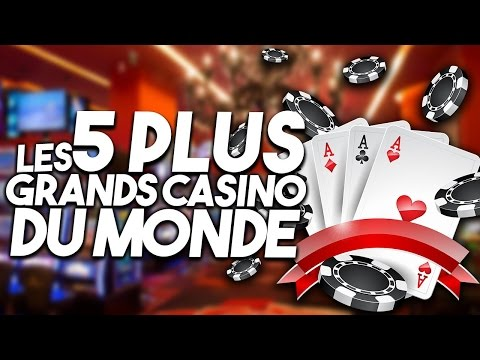 LES 5 PLUS GRANDS CASINOS DU MONDE !
