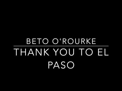 Beto O'Rourke Thanks El Paso And We Thank You
