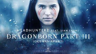 Смотреть клип Headhunterz Ft. Sian Evans - Dragonborn Part 3