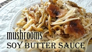 Mushrooms With Soy Butter Sauce (japanese Recipe)