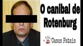 O canibal de Rotenburg - #casosfatais1