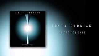 Edyta Gorniak - Oczyszczenie (Audio)