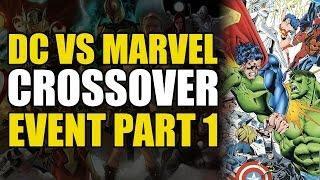 DC Versus Marvel Crossover - 001 - How It Starts