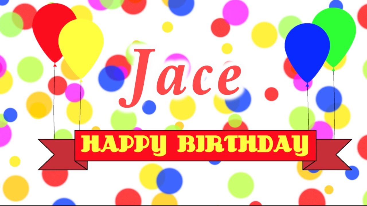 Happy Birthday Jace Song - YouTube