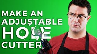 How To Make An Adjustable Hole Cutter
