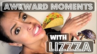 AWKWARD LIFE MOMENTS with LIZZZA | Lizzza