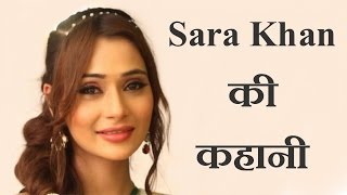 सारा खान की कहानी और जीवनी    Sara Khan Real Life Story And Short Biography    By KSK