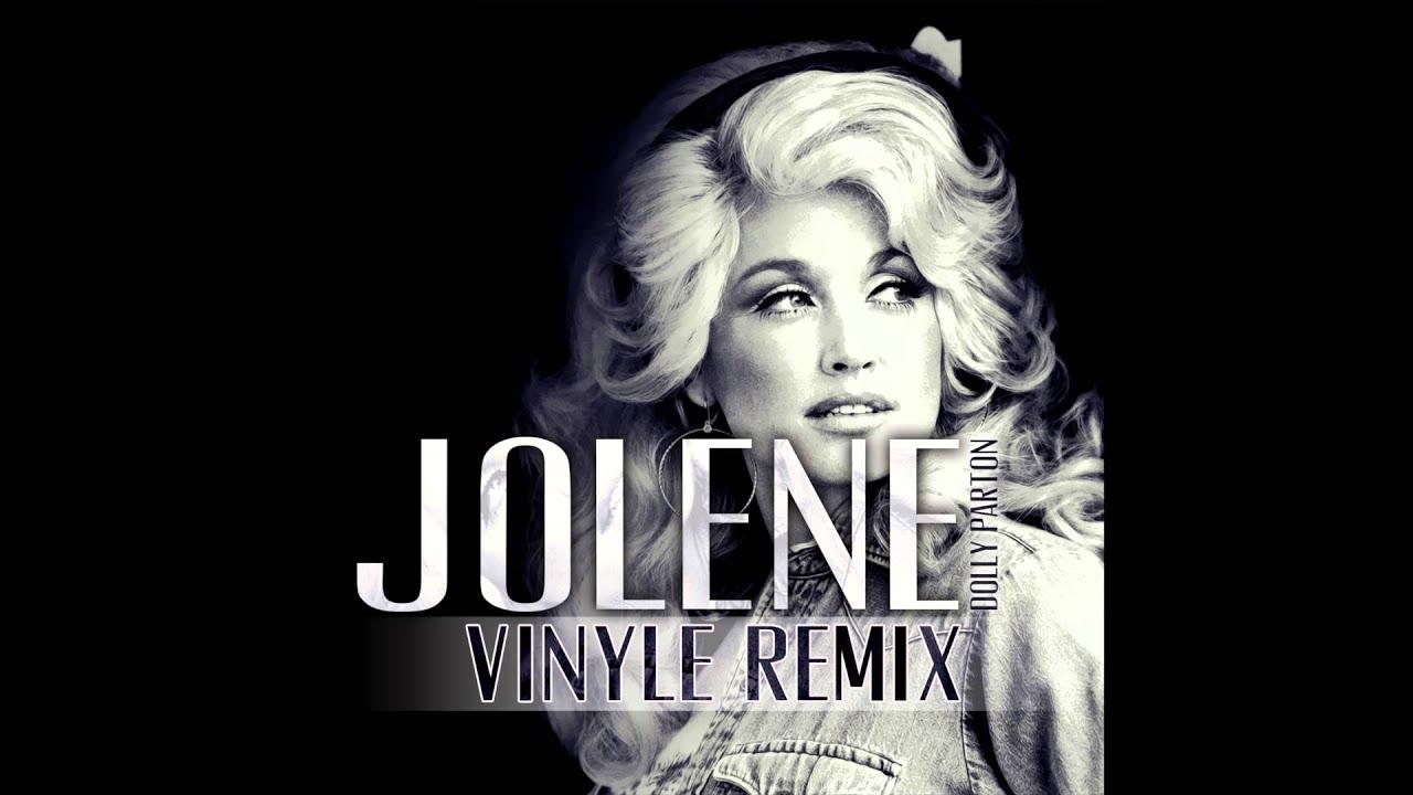 dolly parton jolene vinyle remix youtube