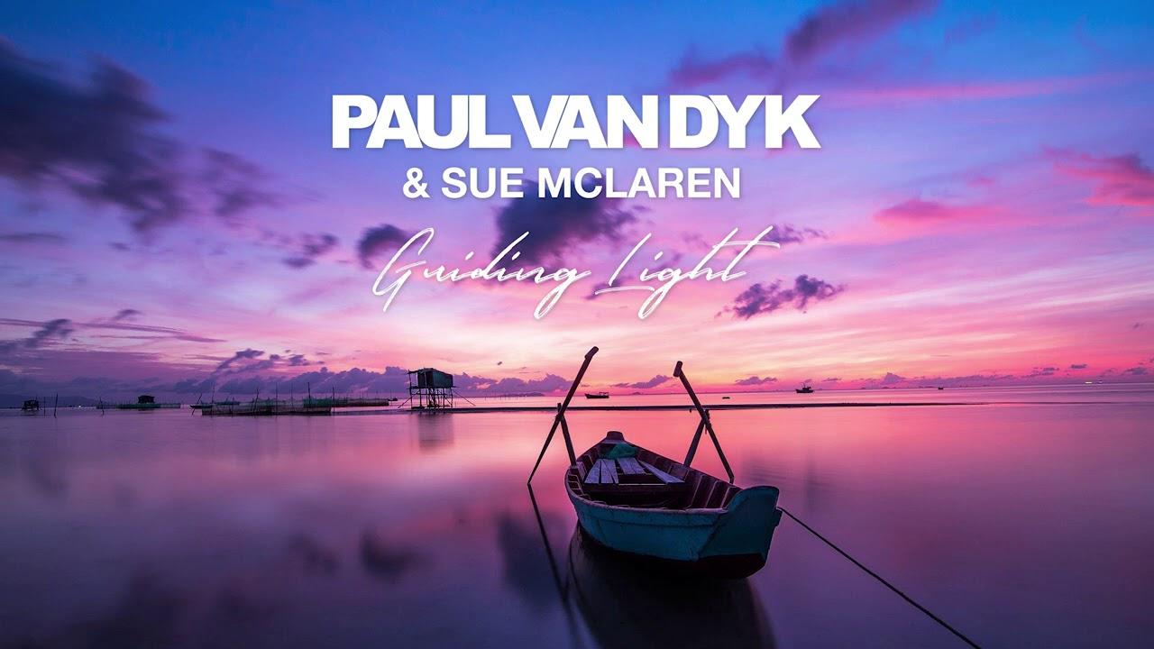 Paul van Dyk & Sue McLaren - Guiding Light - YouTube