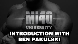 Ben Pakulski's MI40 University II Introduction Video With Ben Pakulski