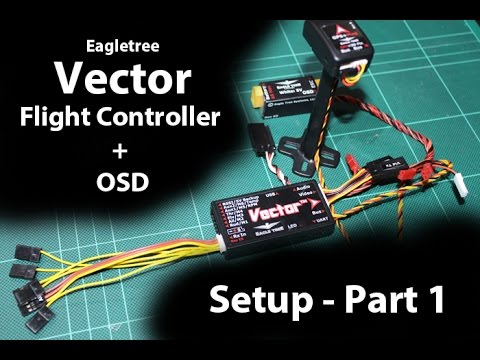 Eagle Tree Vector - Guide/Setup - Part 1 (RX/TX & Sbus Configuration)
