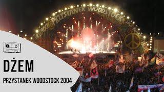 Dżem na Przystanku Woodstock 2004 - koncert w CAŁOŚCI