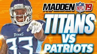 Madden 19 Gameplay Patriots vs Titans
