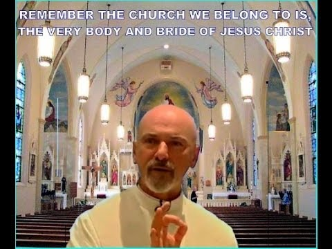 Fr. John Corapi ~ THE CATHOLIC CHURCH ~ Pt.1: Body & Bride of Christ