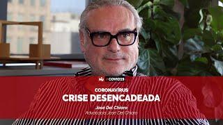 José Del Chiaro - Crise desencadeada pelo coronavírus