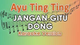 Download Ayu Ting Ting - Jangan Gitu Dong KOPLO (Karaoke Lirik Tanpa Vokal) by regis Mp3