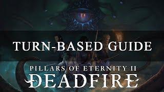 Pillars Of Eternity 2 Deadfire: Turn Based Guide (Mechanics Explained)