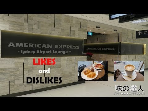 AMERICAN EXPRESS Sydney Airport Lounge – LIKES and DISLIKES