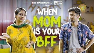 When Mom Is Your BFF | The Timeliners