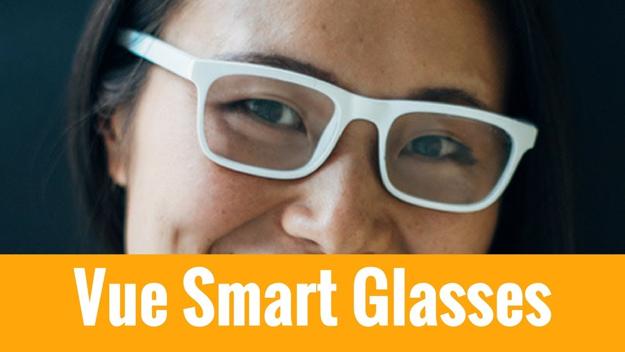 Vue: New Smart Glasses in 2018