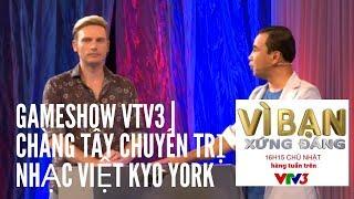 Nói Tiếng Việt khá sõi - Chàng Tây chuyên trị nhạc Việt KYO YORK