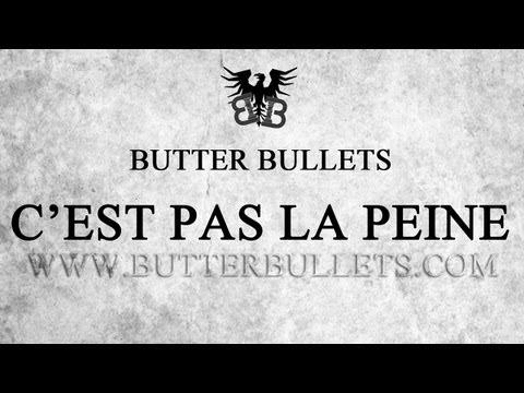 Youtube: Butter Bullets – C'est pas la peine