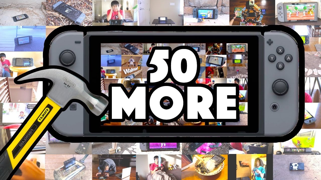 50 MORE WAYS TO BREAK A NINTENDO SWITCH