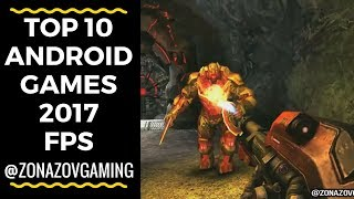 Top 10 Android Games 2017 FPS [Zonazov Gaming]