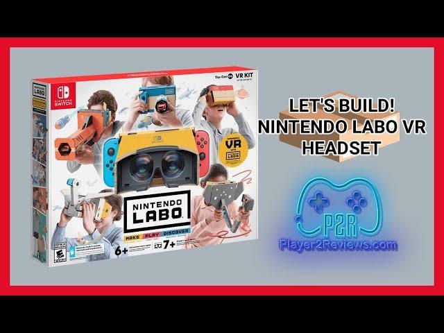 Let's Create! Nintendo Labo VR Part 1 Headset