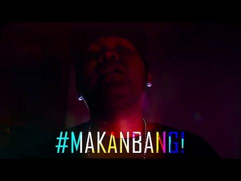 #MAKANBANG!