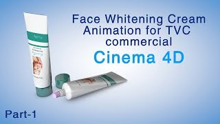 Skin cream modeling and animation for TVC Commercial in cinema 4d  #  part-1
