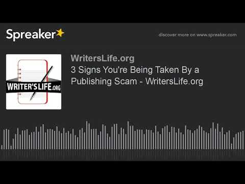 3 Signs You're Being Taken By a Publishing Scam - WritersLife.org