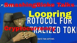 SmashingBloke Talks Loopring Cryptocurrency
