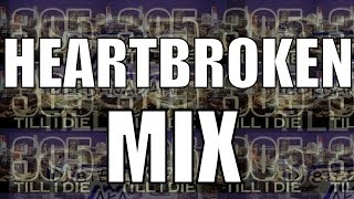 Heartbroken Mix + DL