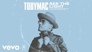 TobyMac - See The Light (Radio Version/Audio)