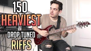150 Heaviest Drop Tuning Riffs