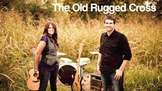 The Old Rugged Cross Leo & Meagan Flores