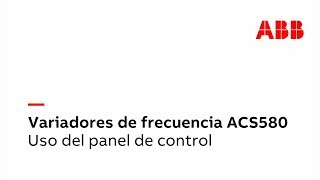 Video: ACS580 - Cómo utilizar el panel de control del variador